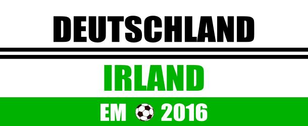 EM 2016 in Frankreich - Deutschland Irland Tickets